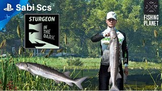 Fishing Planet - Sturgeon In The Dark Competition (Part-1)