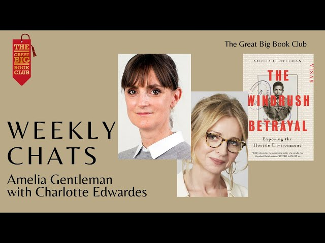 Weekly Chats: Amelia Gentleman with Charlotte Edwardes on 'The Windrush Betrayal'