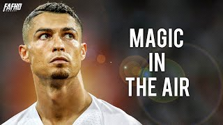 Cristiano Ronaldo - Magic In The Air | Skills & Goals 2018 | HD