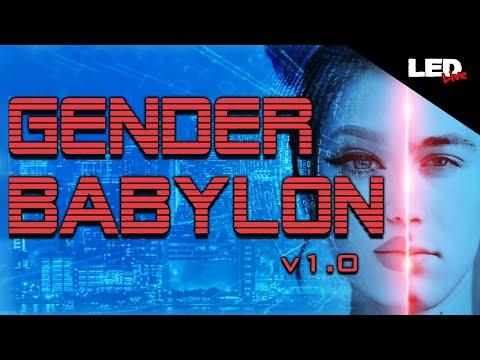 Gender Babylon v1.0: A World of Confusion | LED Live