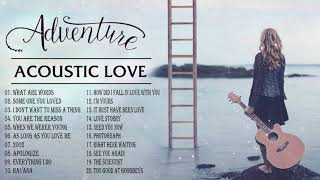 Best English Acoustic Love Songs 2021 - Greatest Hits Acoustic Cover Of Popular Songs Of All Time