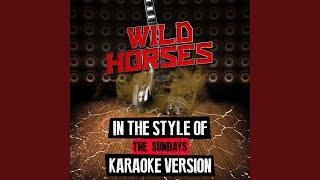 Wild Horses (In the Style of the Sundays) (Karaoke Version)