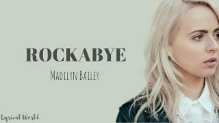 Rockabye- Madilyn Bailey (Lyrics) Clean Bandit (ft. Sean Paul & Anne-Marie)