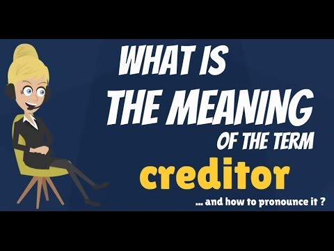 What is CREDITOR? What does CREDITOR mean? CREDITOR meaning, definition & explanation