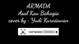asal-kau-bahagia-armada-band---cover-by-yudi-kurniawan