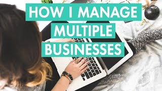 Working for someone to working for myself + How I manage multiple businesses