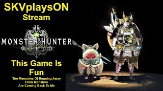 SKVplaysON - MHW - Finally I Remember..... How Fun It Is To Run Away, Stream, [ENGLISH] PC Gameplay