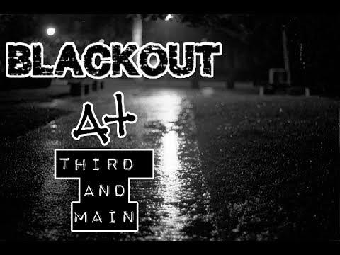 """""""Blackout At Third And Main"""""""
