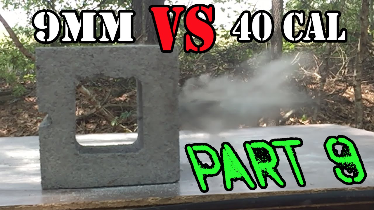 9mm Vs 40 Cal... Cinder Block Test   YouTube