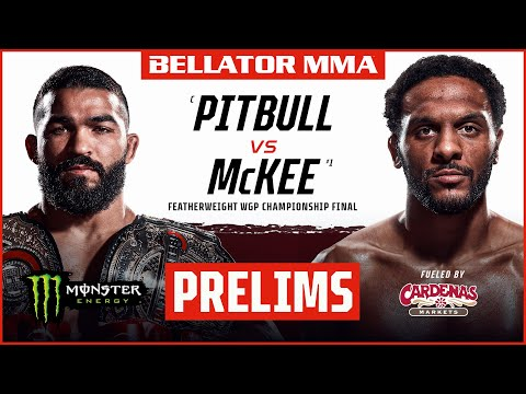 Bellator 263: Pitbull vs. McKee   Monster Energy Prelims fueled by Cardenas Markets   INT