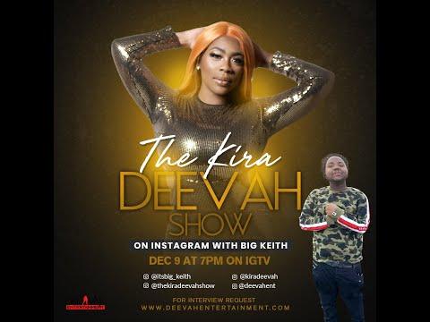 The Kira Deevah Show | Big Keith