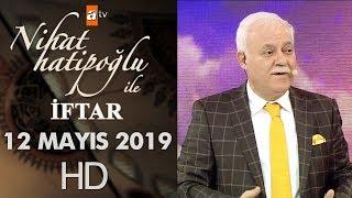 Nihat Hatipoğlu ile İftar - 12 Mayıs 2019