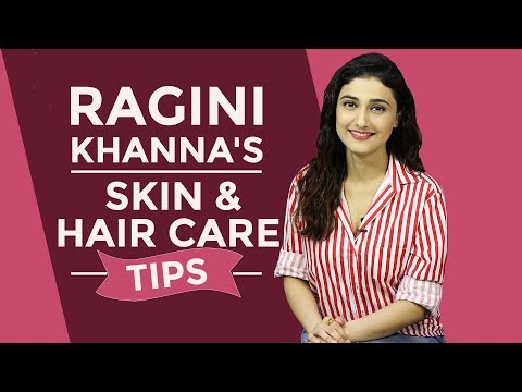 Ragini Khanna reveals her skin and hair care routine secrets | Skin Care Tips | Fashion | Pinkvilla