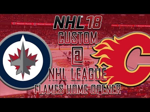 NHL 18 - CNHL - Calgary Flames Home Opener Vs Jets