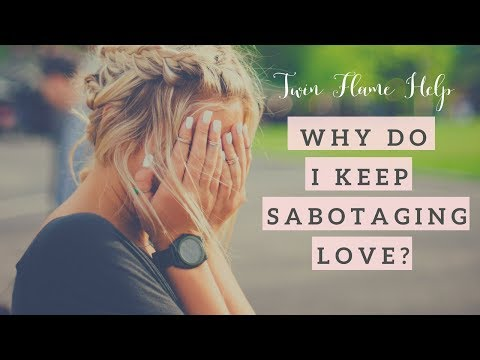 7 Twin Flame Connection Sabotages (Avoid These to KEEP True Love)