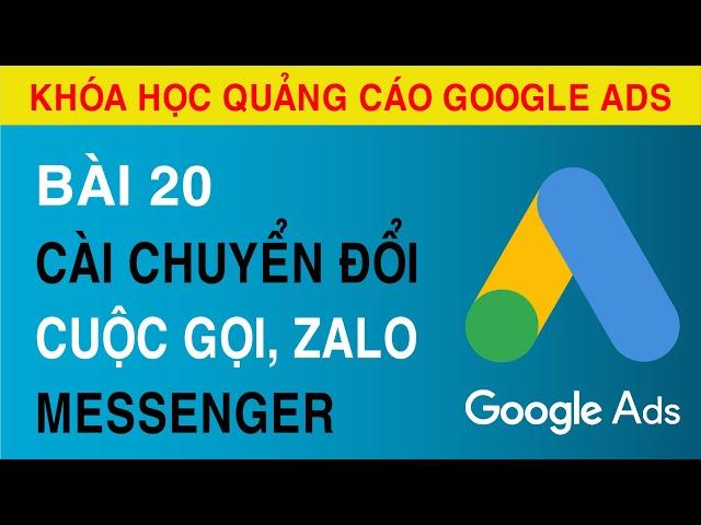 [Tuyên Trần] [Bài 20]  Hướng Dẫn Cài Đo Lường Chuyển Đổi Cuộc Gọi, Chat Zalo, Chat Messenger.