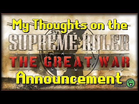 My Thoughts on the Supreme Ruler The Great War Announcement