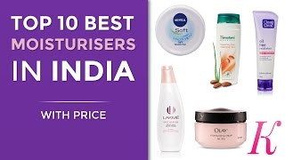 top 10 best moisturisers in india with price   2017