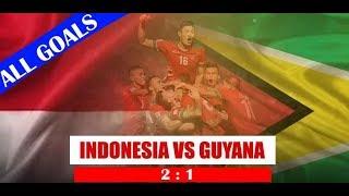INDONESIA vs GUYANA 2:1 All Goal (25/11/2017)