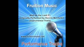 Wait on the Lord (F) Originally Performed by Donnie McClurkin (Instrumental Track)