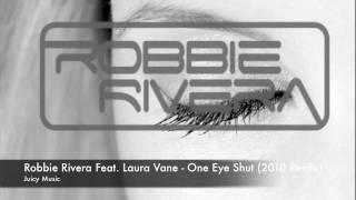 Robbie Rivera feat Laura Vane - One Eye Shut [ 2010 ]