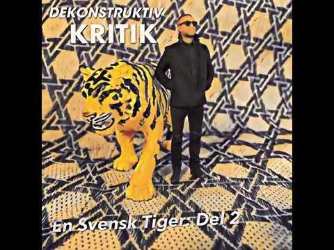En Svensk Tiger DEL 2 Aron Flam s DEKONSTRUKTIV KRITIK