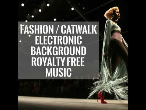 Fashion Catwalk Electronic Background Royalty​-​Free Music