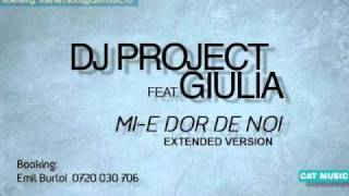 DJ Project & Giulia - Mi-e dor de noi (Official Extended Version)