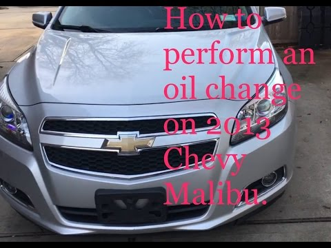 How to perform an oil change on a 2013 Chevy Malibu.