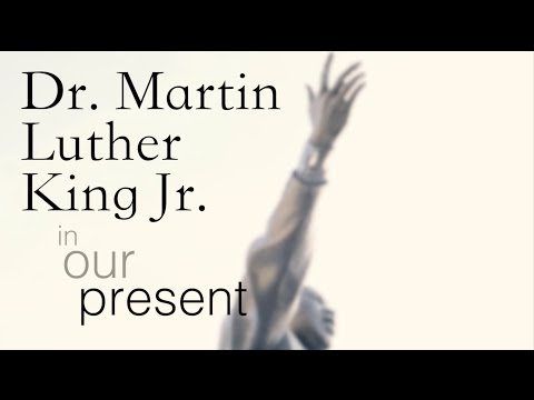 Dr. Martin Luther King Jr. - Our Present