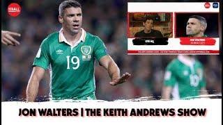 Jonny Walters on Ireland & Keane: