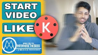 Start Video Like Mrwhosetheboss by editing on Kinemaster pro video app