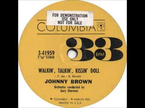 Johnny Brown  Walkin', Talkin', Kissin' Doll
