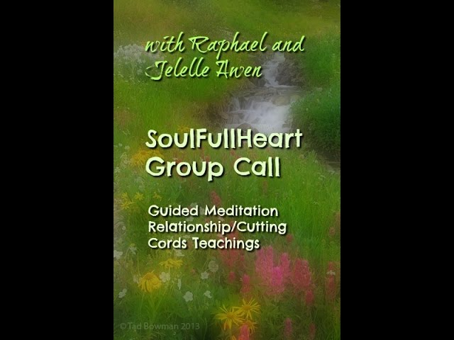 SoulFullHeart Group Call- Guided Meditation With Metatron And Mother Mary/Relationship Teachings