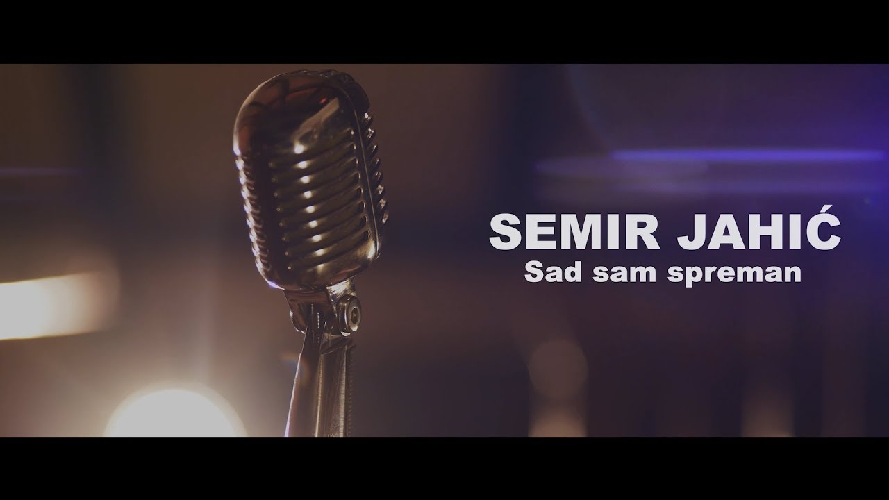 Semir Jahic - Sad sam spreman - (Official Video 2019) HD
