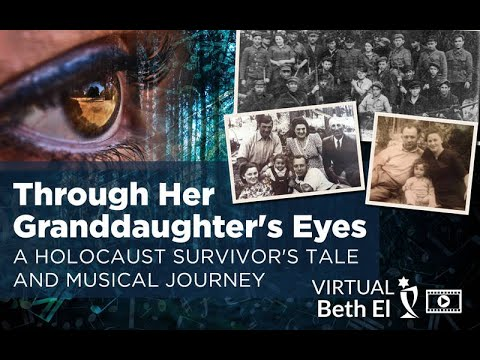 Through Her Granddaughter's Eyes: A Holocaust Survivor's Tale and Musical Journey