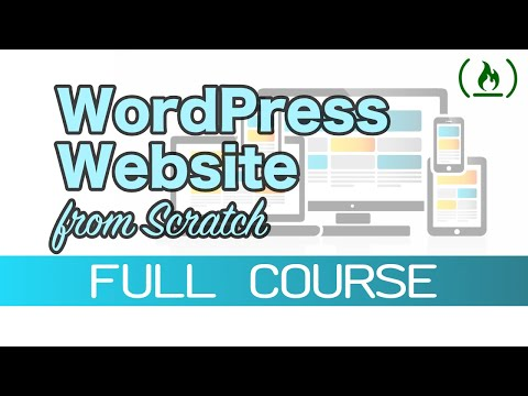 How to Make a Custom Website from Scratch using WordPress (Theme Development) – 2019 Tutorial