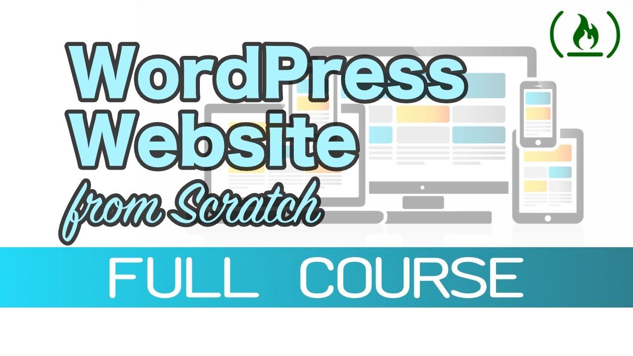 How to Make a Custom Website from Scratch using WordPress (Theme Development) – 2019 Tutorial