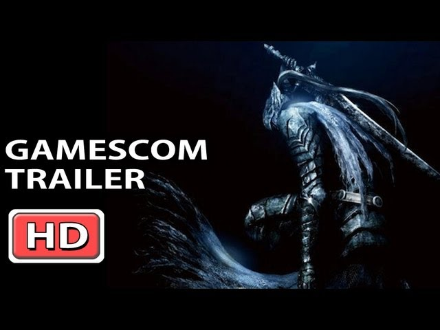 Dark Souls Prepare To Die Edition Trailer Gamescom 2012 Youtube