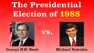 The American Presidential Election of 1988