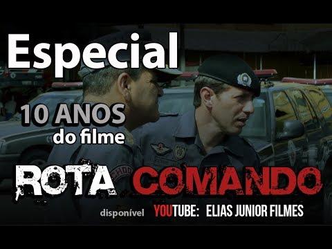 Especial 10 Anos Do Filme Rota Comando Do Diretor Elias Junior Youtube