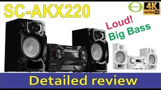 Unboxing and detailed review of the Panasonic SC-AKX220 Mini Hi fi
