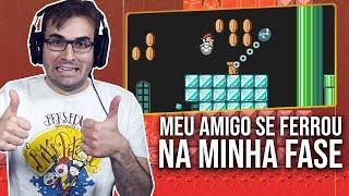 MEU AMIGO SE FERROU NA MINHA FASE! | Super Mario Maker 2 Gameplay