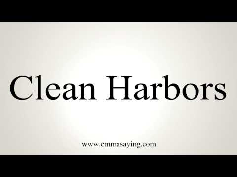 How to Pronounce Clean Harbors