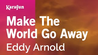 Karaoke Make The World Go Away - Eddy Arnold *