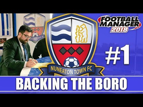 Backing the Boro FM18 | NUNEATON | Part 1 | THE BEGINNING | Football Manager 2018