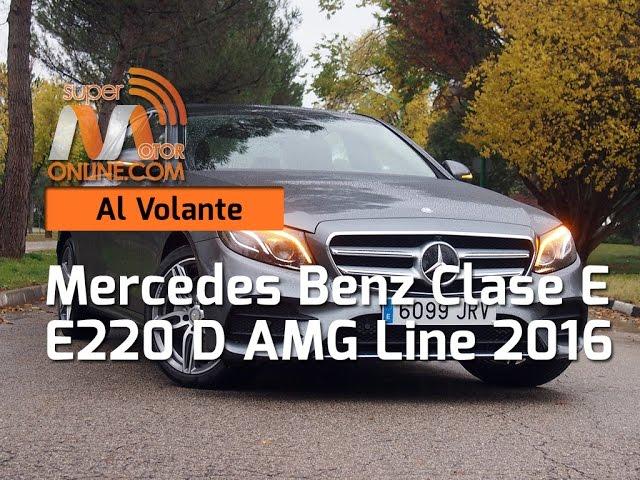 Mercedes Benz E220 2016 / Al volante / Prueba dinámica / Review / Supermotoronline.com