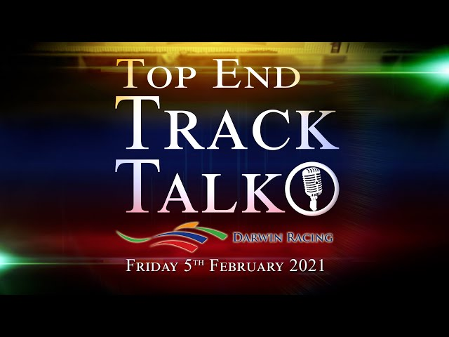 Top End Track Talk EP95 05 02 21