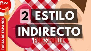 Estilo indirecto (2ª parte) - Tapas de español
