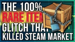 THE 100% RARE ITEM GLITCH THAT KILLED STEAM MARKET